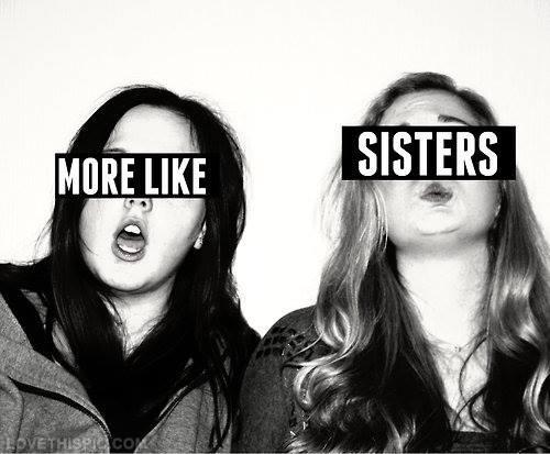 More Like Sisters